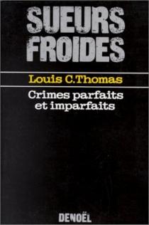 Crimes parfaits et imparfaits - Louis C.Thomas
