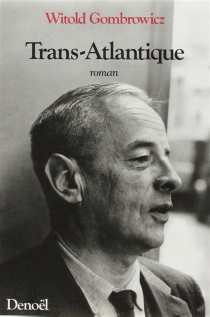 Trans-atlantique - Witold Gombrowicz