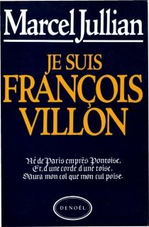 Je suis François Villon - MarcelJullian