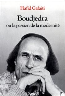 Boudjedra ou la Passion de la modernité - HafidGafaïti
