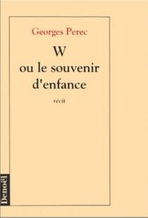 W ou le Souvenir d'enfance - GeorgesPerec