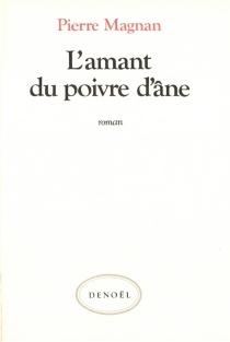 L'amant du poivre d'âne - PierreMagnan