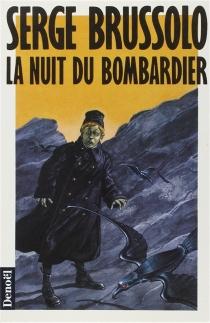 La Nuit du bombardier - SergeBrussolo