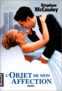 L'objet de mon affection - Stephen McCauley