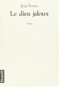 Le dieu jaloux - JeanYvane