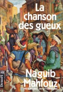 La Chanson des gueux : épopée - NaguibMahfouz