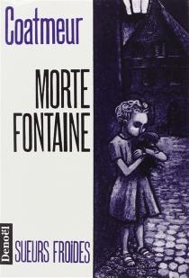 Morte fontaine - Jean-FrançoisCoatmeur