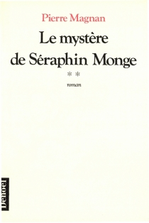 Le mystère de Séraphin Monge - PierreMagnan