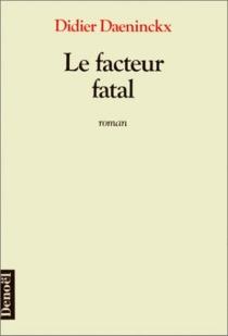 Le Facteur fatal - DidierDaeninckx
