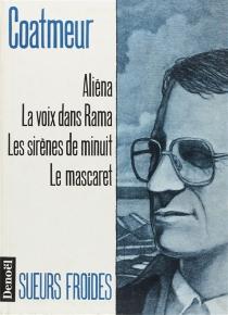 Aliéna| La voix dans Rama| Les sirènes de minuit - Jean-FrançoisCoatmeur