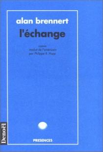 L'Echange - AlanBrennert
