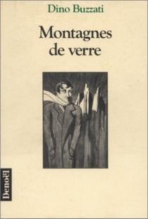 Montagnes de verre : articles et récits : 1932-1971 - DinoBuzzati