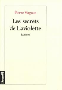 Les secrets de Laviolette : histoires - PierreMagnan