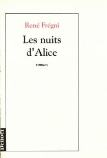 Les nuits d'Alice - RenéFrégni
