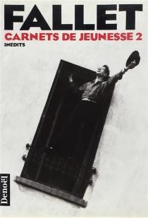 Carnets de jeunesse - RenéFallet