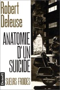 Anatomie d'un suicide - RobertDeleuse
