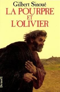 La pourpre et l'olivier ou Calixte Ier, le pape oublié - GilbertSinoué