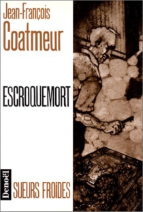 Escroquemort - Jean-FrançoisCoatmeur