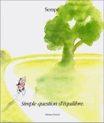 Simple question d'équilibre - Jean-JacquesSempé