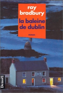 La Baleine de Dublin - RayBradbury