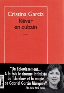 Rêver en cubain - CristinaGarcia