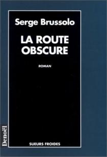 La Route obscure - SergeBrussolo