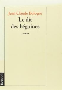 Le dit des béguines - Jean ClaudeBologne