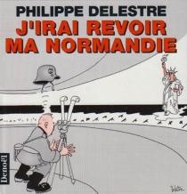 J'irai revoir ma Normandie - PhilippeDelestre