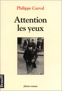 Attention les yeux : photo-roman - PhilippeCurval
