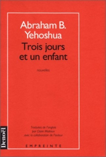 Trois jours et un enfant - Avraham B.Yehoshua
