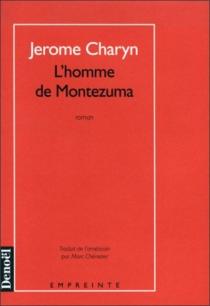 L'homme de Montezuma - JeromeCharyn
