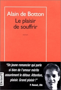 Le plaisir de souffrir - Alain de Botton