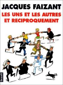 Les Uns et les autres et réciproquement - JacquesFaizant