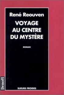 Voyage au centre du mystère - RenéRéouven