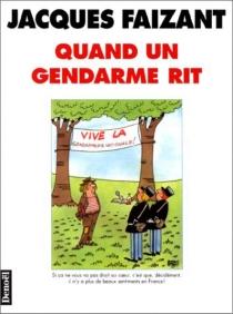 Quand un gendarme rit - JacquesFaizant