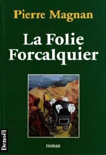 La folie Forcalquier - PierreMagnan
