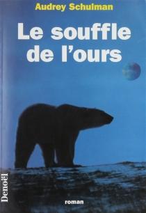 Le souffle de l'ours - AudreySchulman