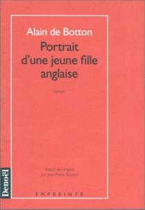 Portrait d'une jeune fille anglaise - Alain deBotton
