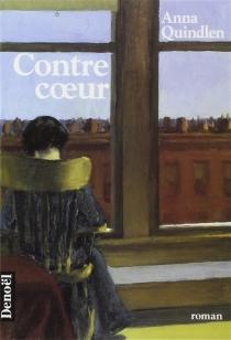 Contre coeur - AnnaQuindlen