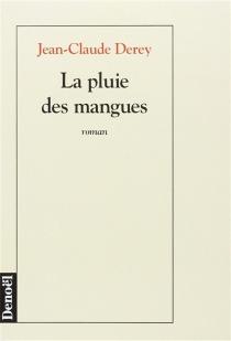 La pluie des mangues - Jean-ClaudeDerey