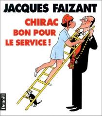 Chirac bon pour le service - JacquesFaizant