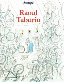 Raoul Taburin - Jean-JacquesSempé