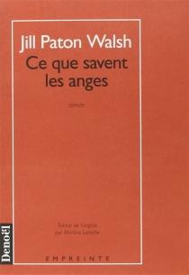Ce que savent les anges - JillPaton Walsh
