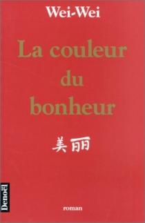 La couleur du bonheur - Weiwei
