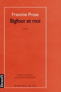 Bigfoot et moi - FrancineProse
