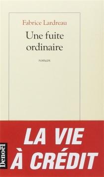 Une fuite ordinaire - FabriceLardreau