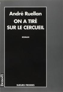 On a tiré sur le cercueil - AndréRuellan
