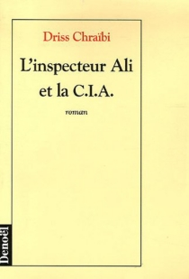 L'inspecteur Ali et la CIA - DrissChraïbi