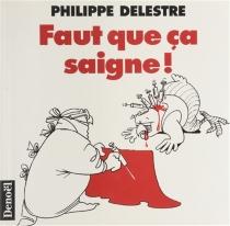Faut que ça saigne - PhilippeDelestre