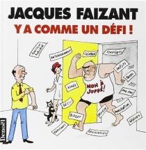 Y a comme un défi ! - JacquesFaizant